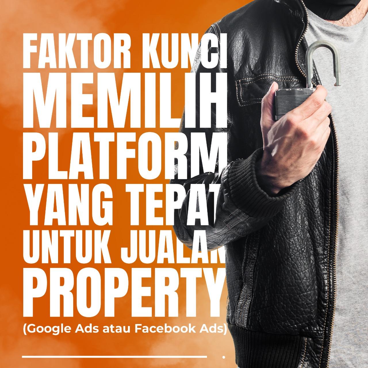 Faktor Kunci Memilih Platform Iklan yang Tepat untuk Jualan Property - square - Google Ads atau Facebook Ads - dav digi - jasa iklan property - digital marketing property